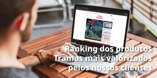 Ranking dos produtos Tramas mais valorizados pelos nossos clientes