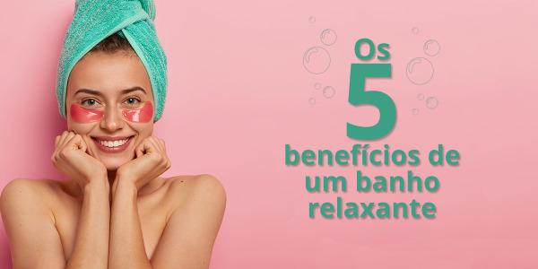 Os cinco benefícios de uma rotina de banho relaxante